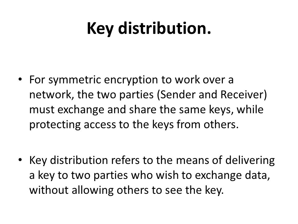 Key distribution.