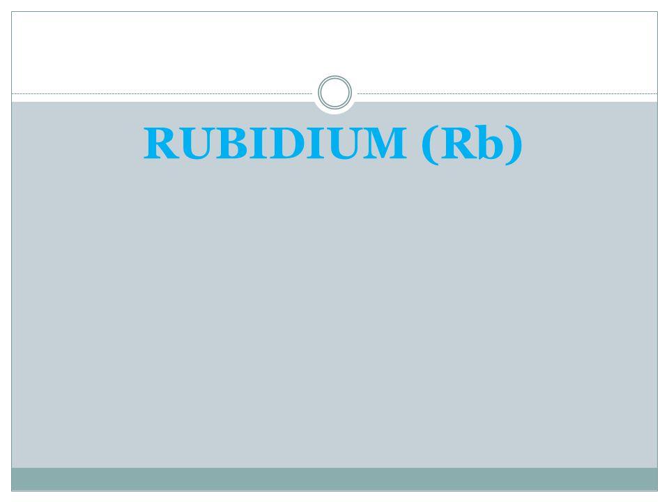 RUBIDIUM (Rb)