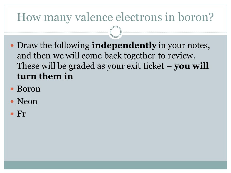 How many valence electrons in boron