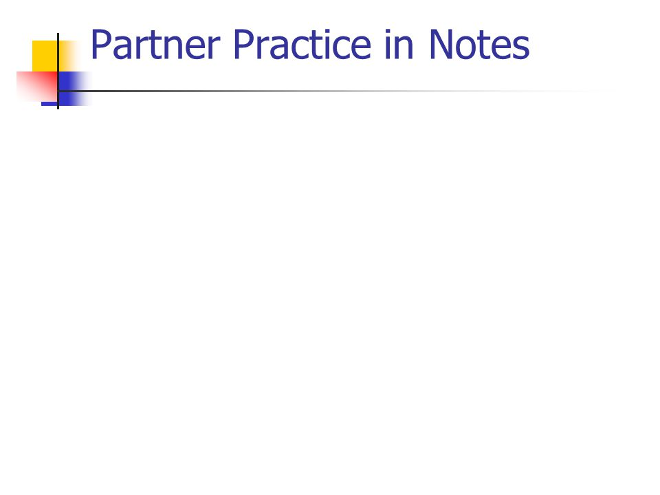 Partner Practice in Notes