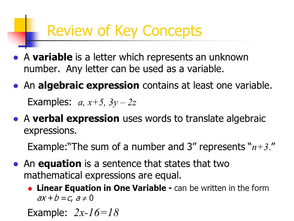 Review of Key Concepts A variable is a letter which represents an unknown number. Any letter can be used as a variable.