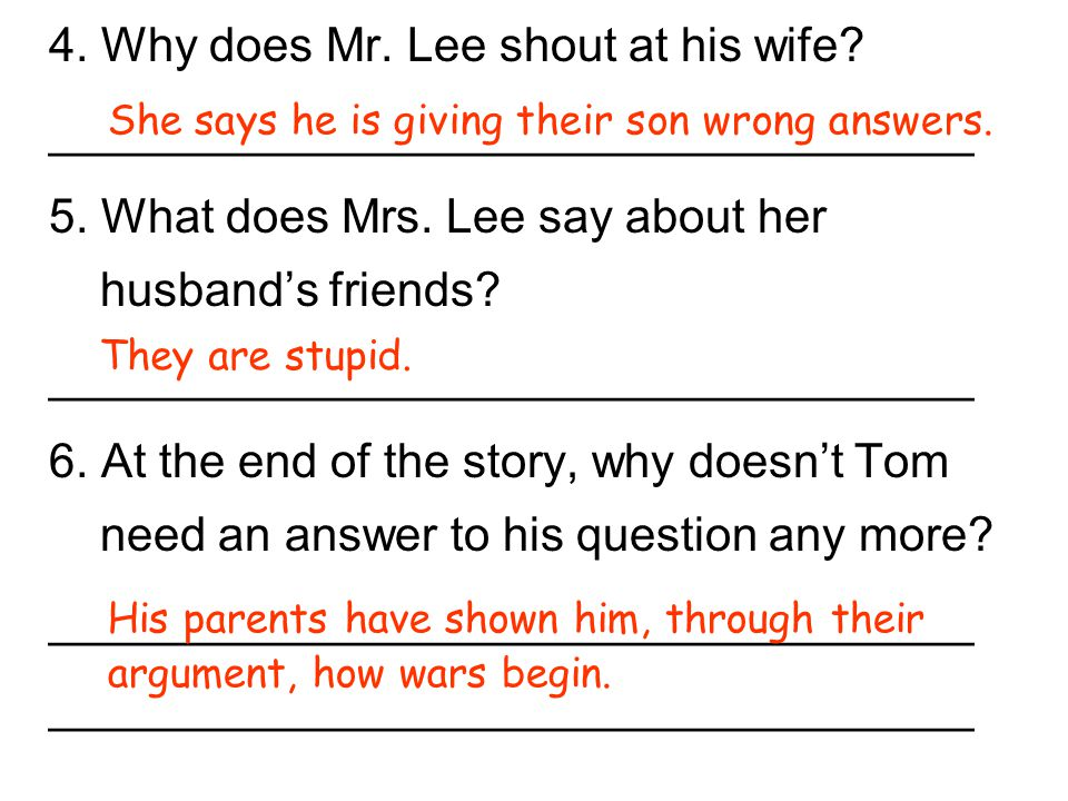 4. Why does Mr. Lee shout at his wife