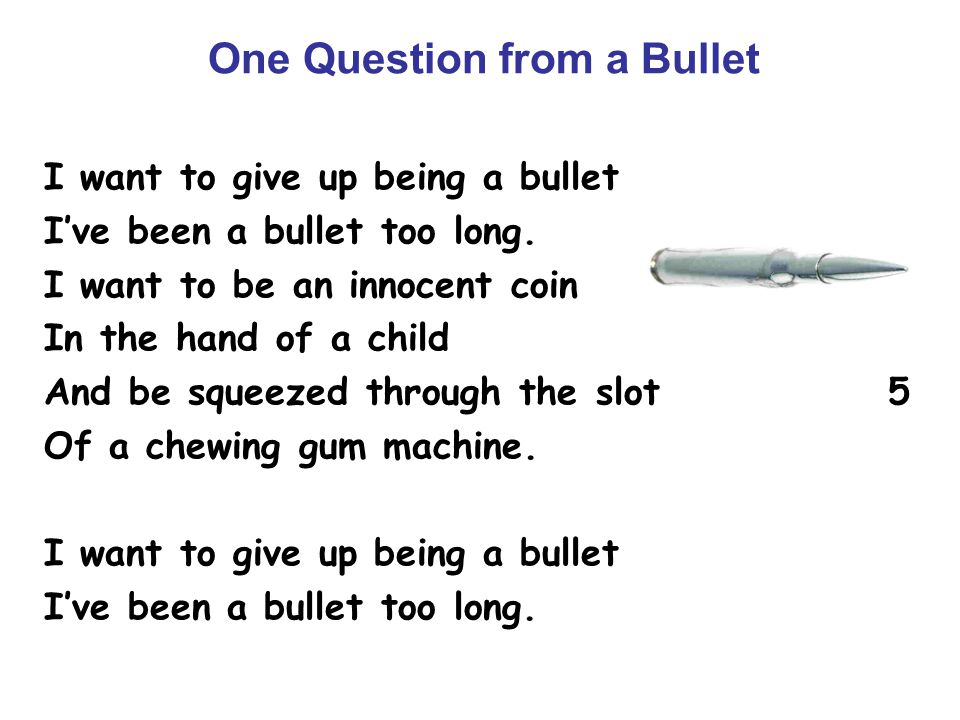 One Question from a Bullet