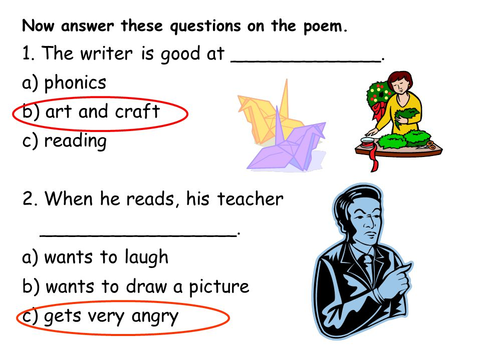 1. The writer is good at _____________. a) phonics b) art and craft