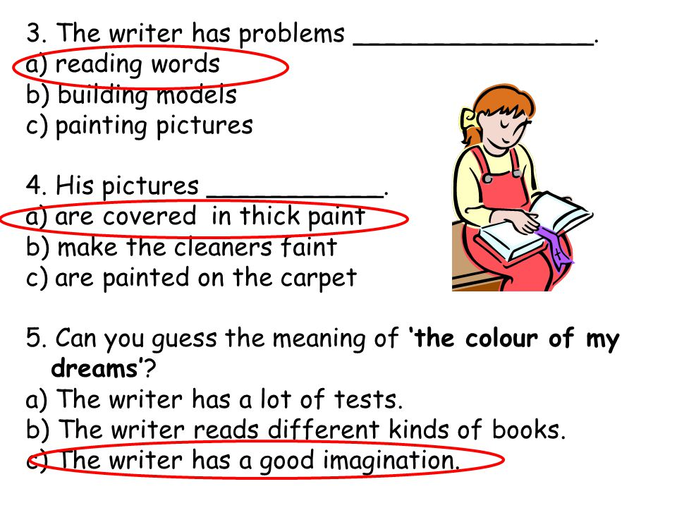 3. The writer has problems _______________.