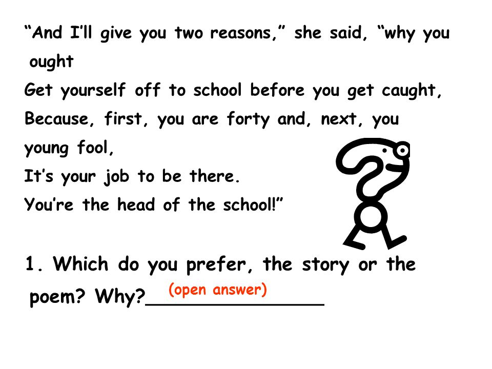 1. Which do you prefer, the story or the poem Why _______________