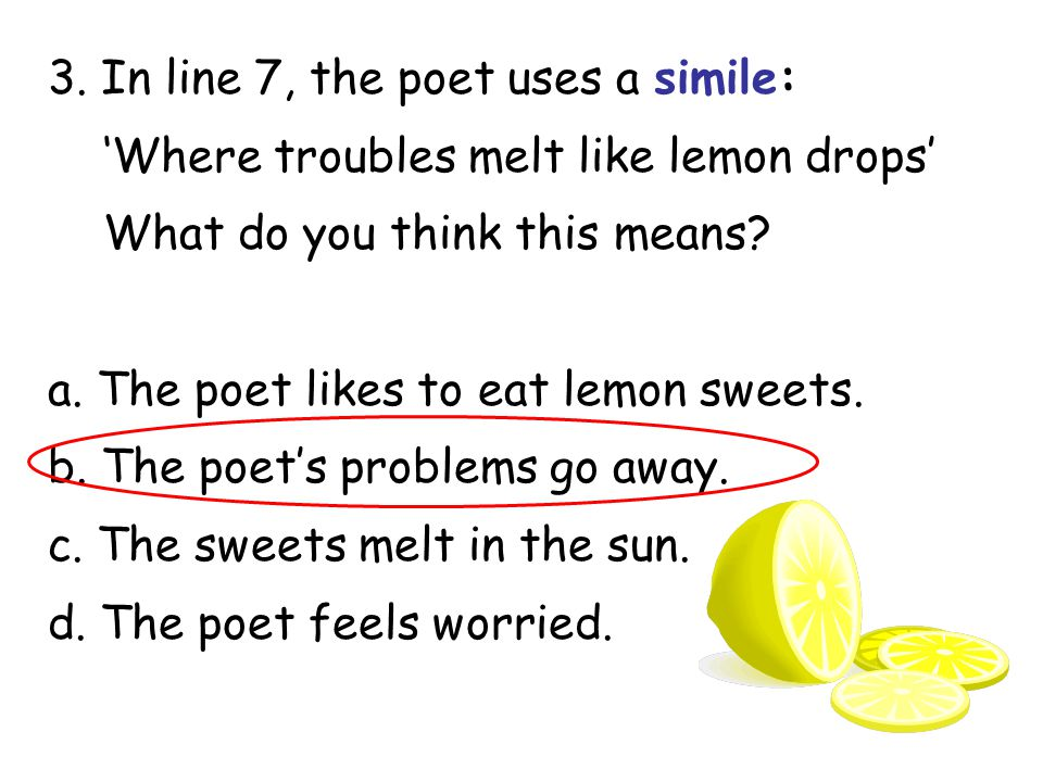 3. In line 7, the poet uses a simile: