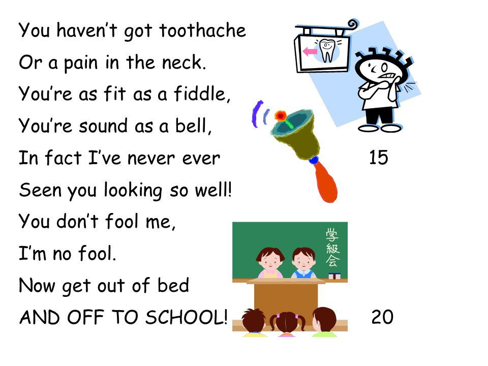 You haven't got toothache
