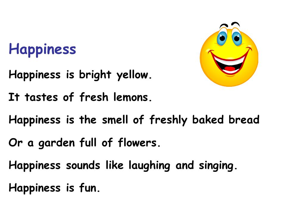 Happiness Happiness is bright yellow. It tastes of fresh lemons.