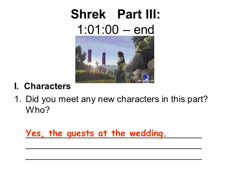Shrek Part III: 1:01:00 – end I. Characters