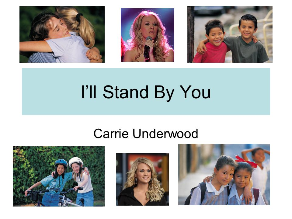 I'll Stand By You Carrie Underwood