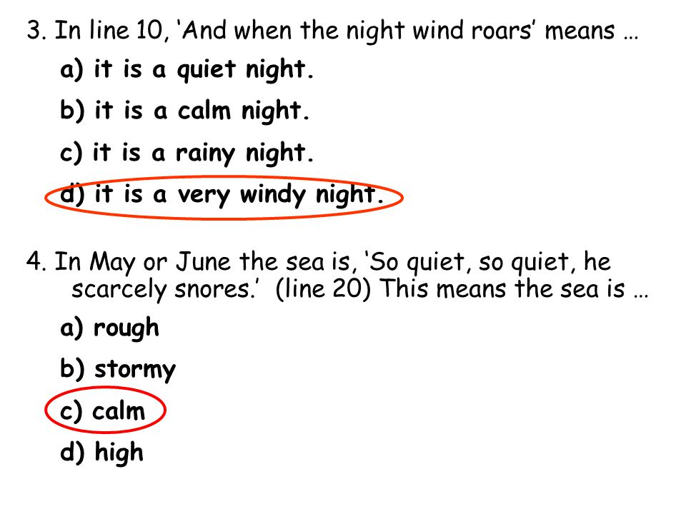 3. In line 10, 'And when the night wind roars' means …