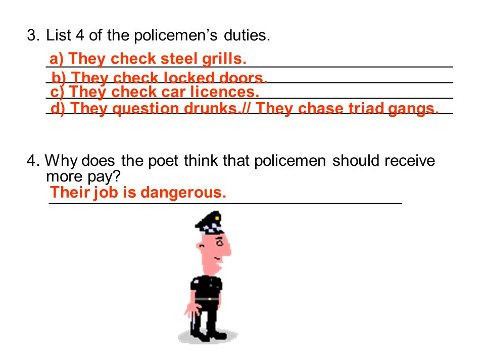 List 4 of the policemen's duties.
