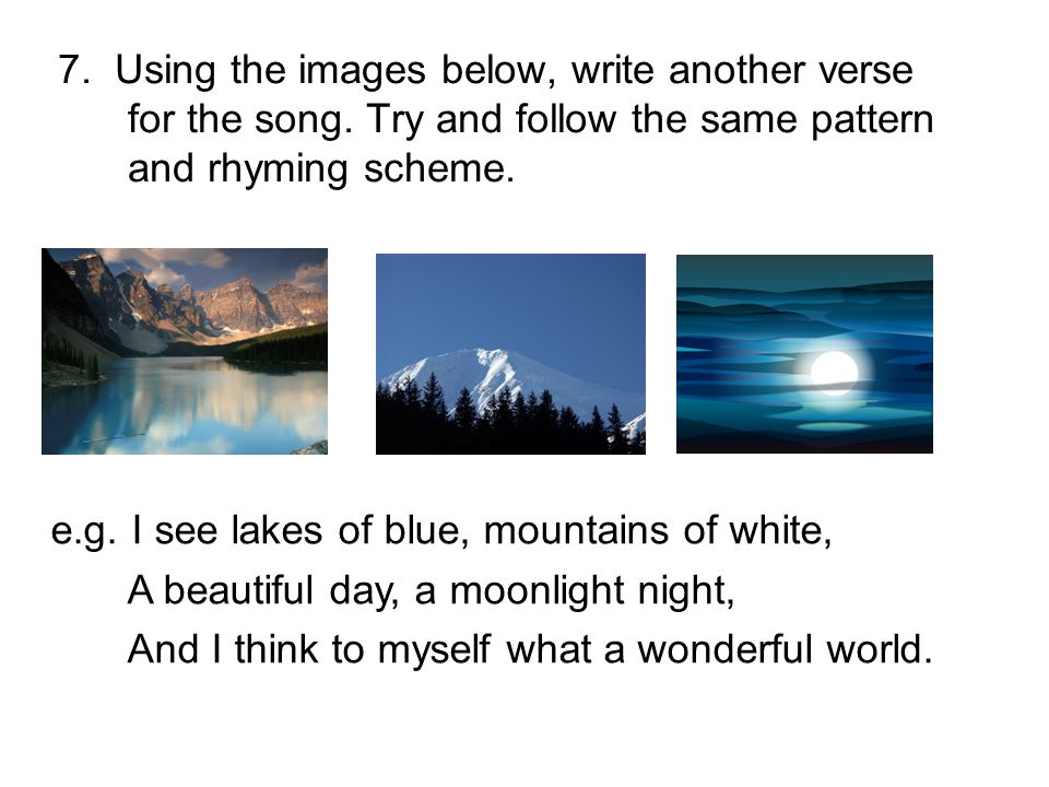 7. Using the images below, write another verse for the song