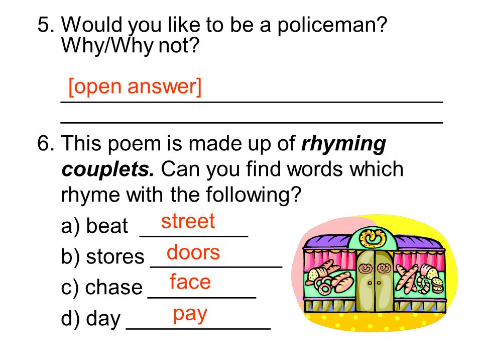 5. Would you like to be a policeman Why/Why not