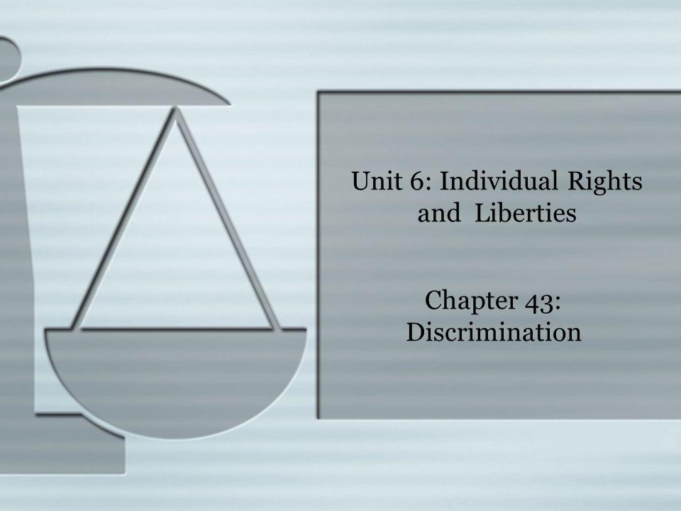 Unit 6: Individual Rights and Liberties