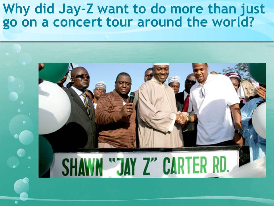 Why did Jay-Z want to do more than just go on a concert tour around the world