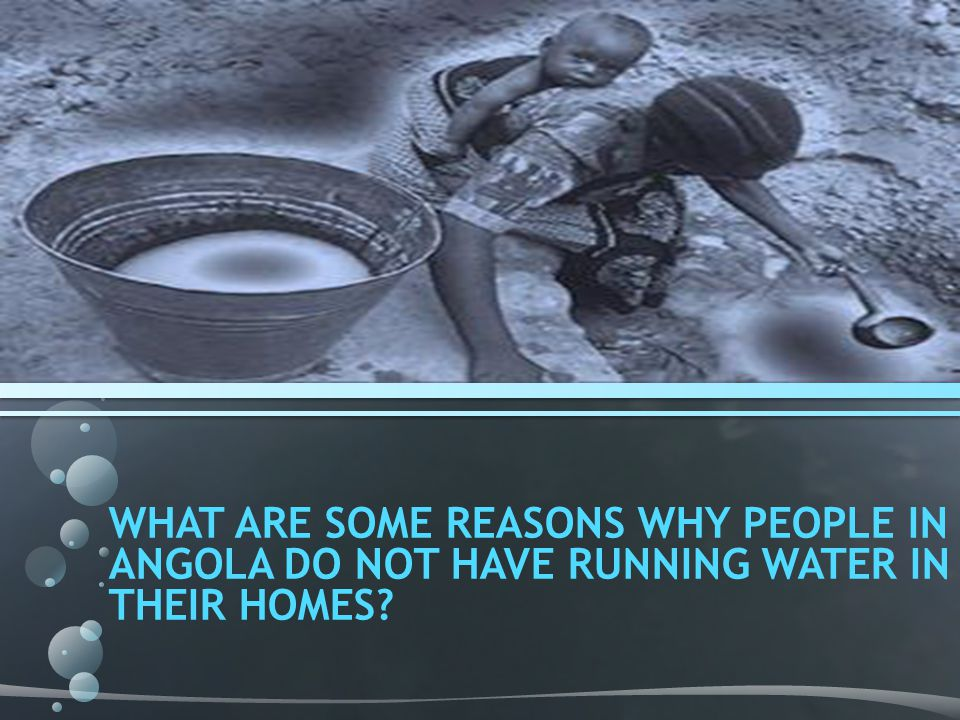 What are some reasons why people in Angola do not have running water in their homes