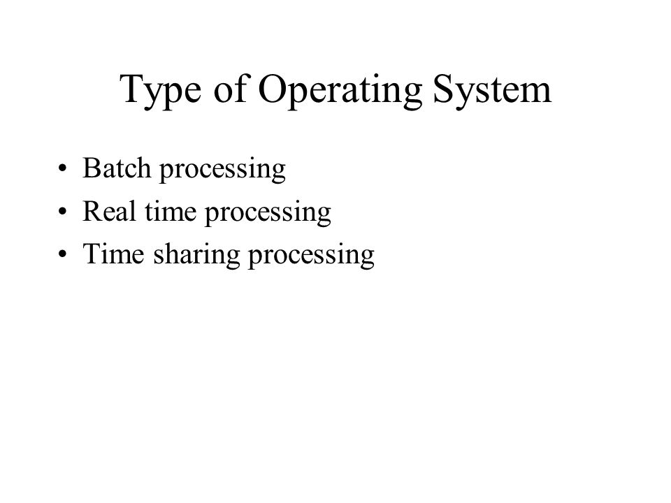 Type of Operating System
