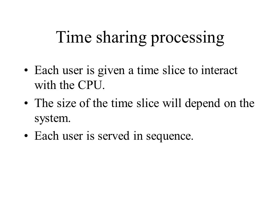 Time sharing processing