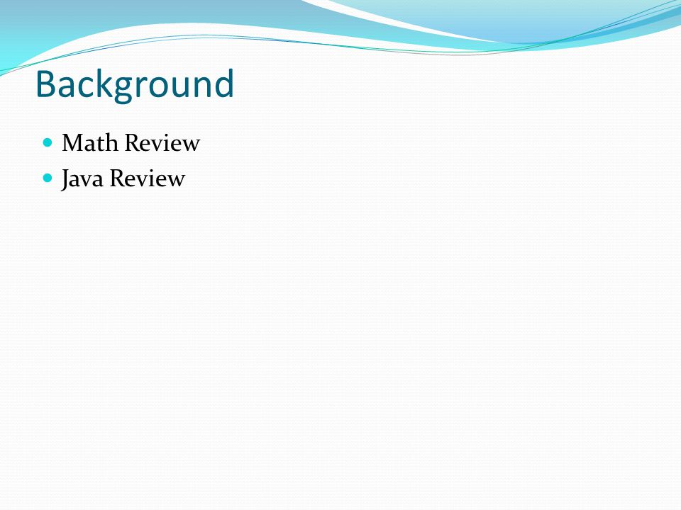 Background Math Review Java Review
