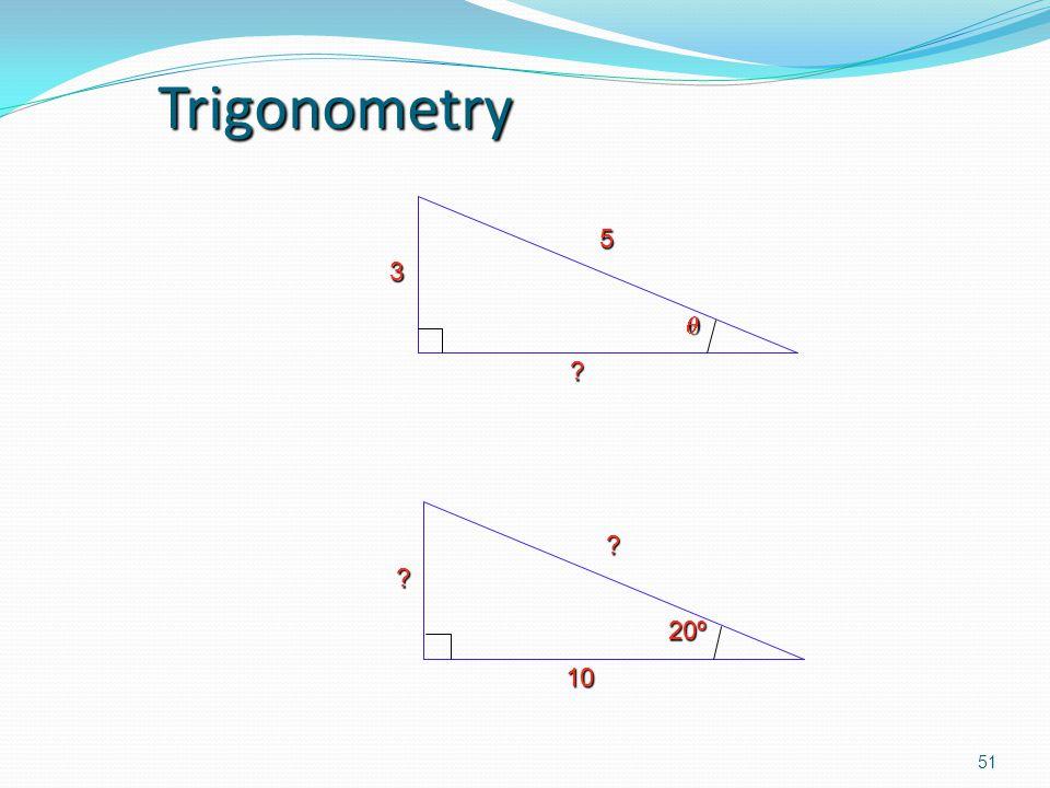 Trigonometry 3 5  10 20º