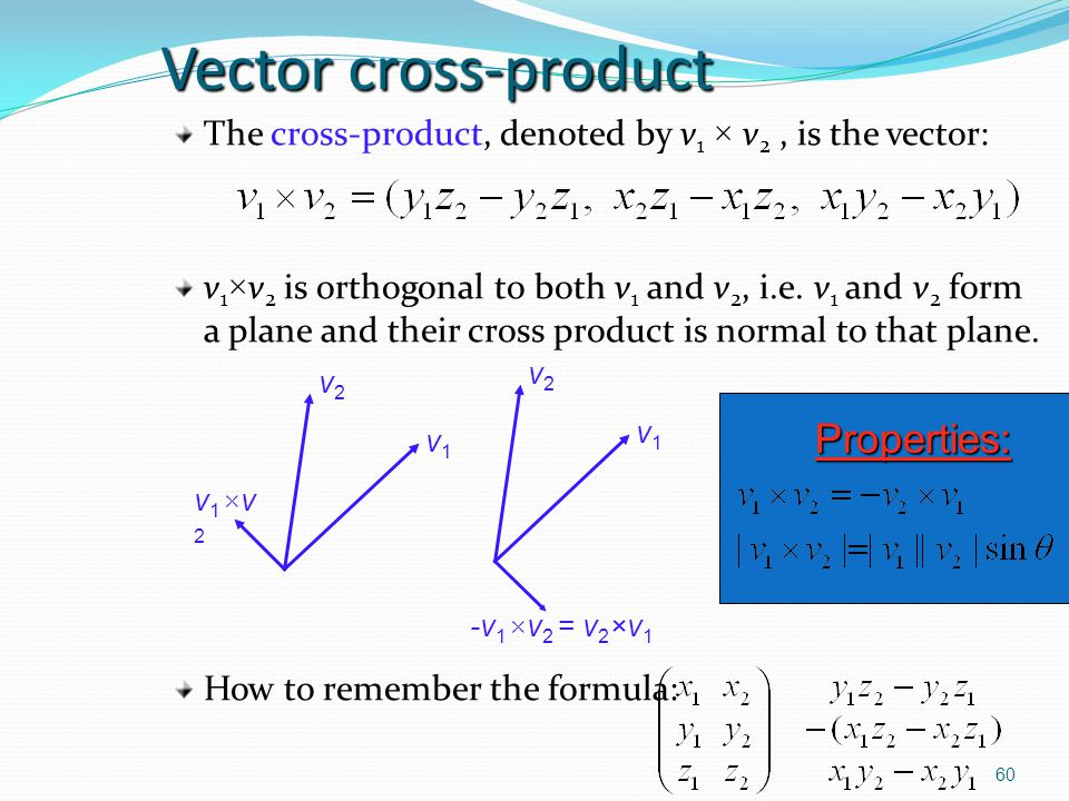 Vector cross-product Properties: