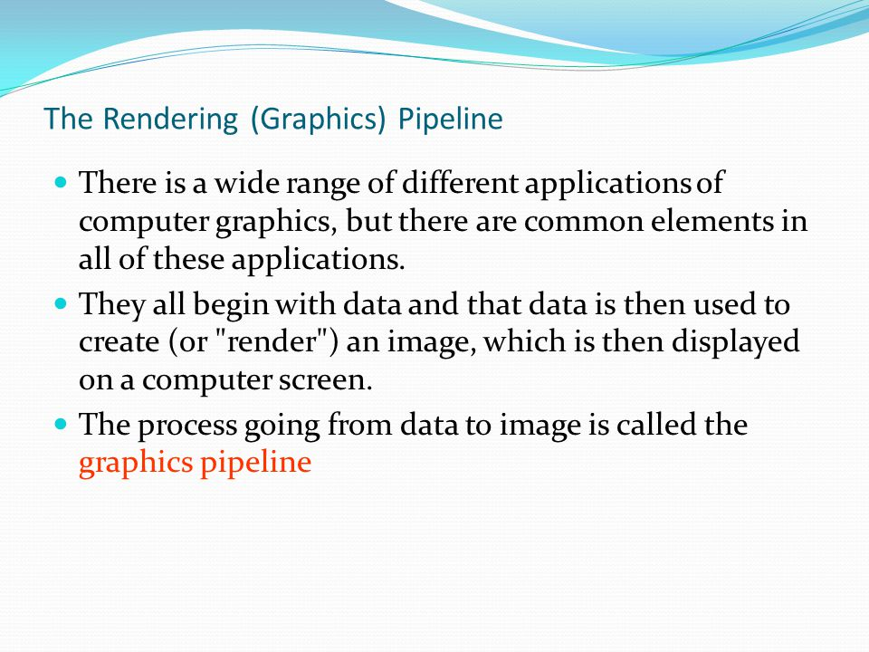The Rendering (Graphics) Pipeline