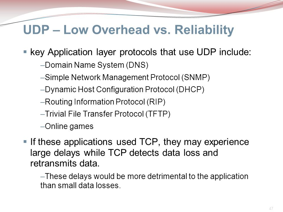 UDP – Low Overhead vs. Reliability