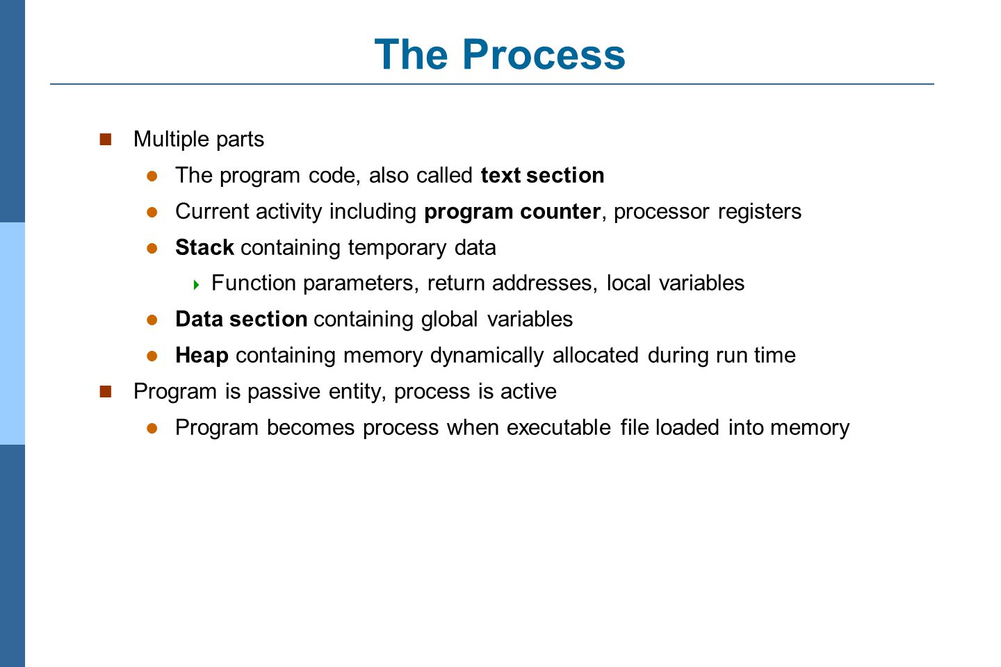 The Process Multiple parts The program code, also called text section
