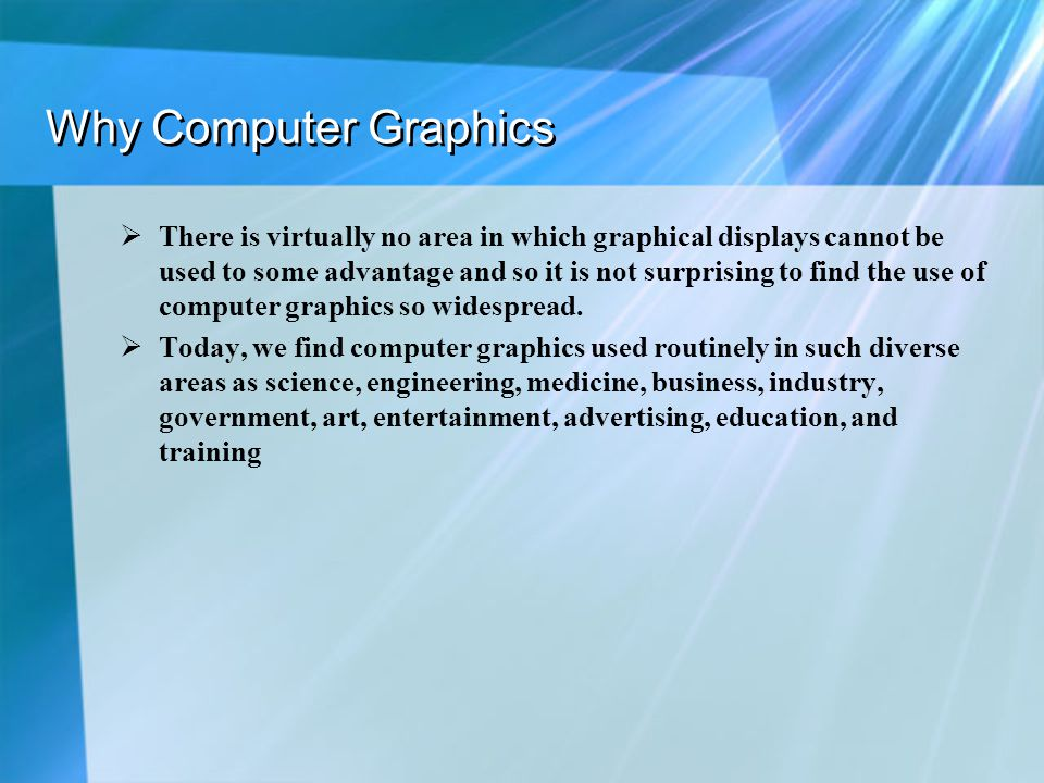 Why Computer Graphics