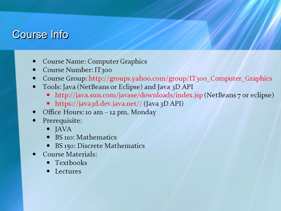 Course Info Course Name: Computer Graphics Course Number: IT300