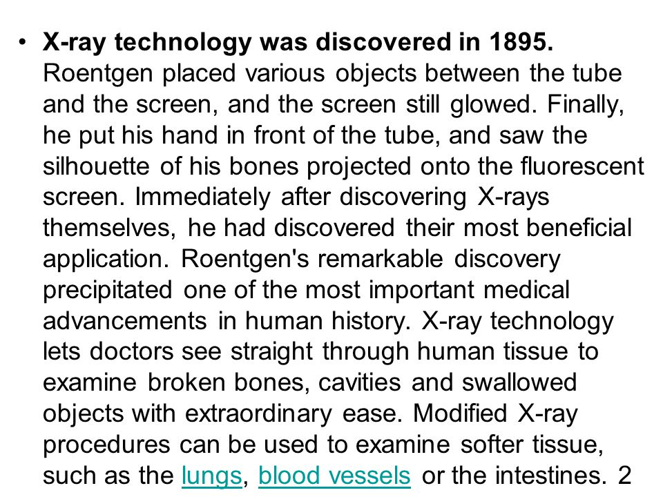 X-ray technology was discovered in 1895