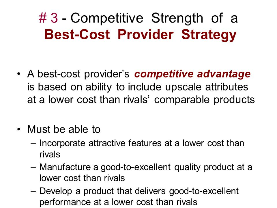 # 3 - Competitive Strength of a Best-Cost Provider Strategy