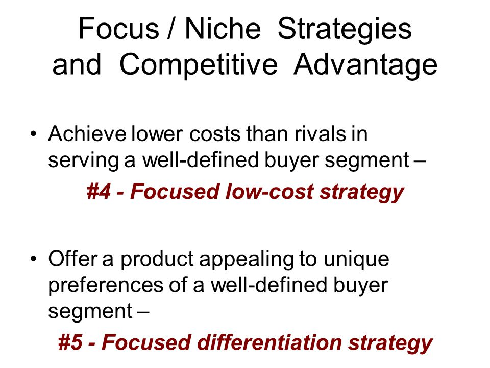 Focus / Niche Strategies and Competitive Advantage