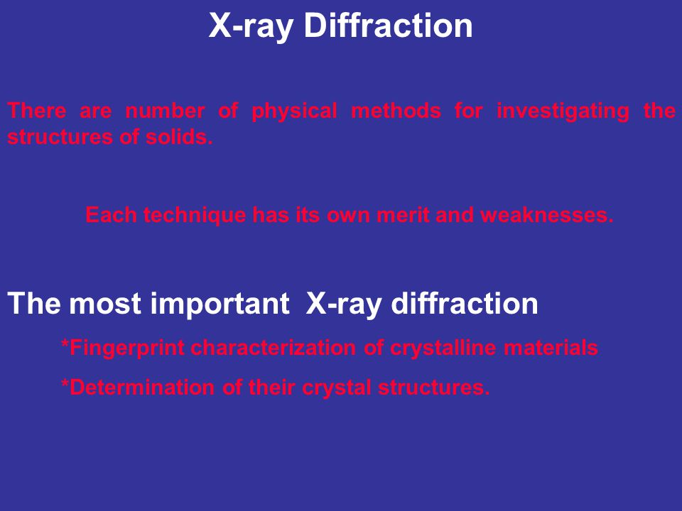 X-ray Diffraction The most important X-ray diffraction
