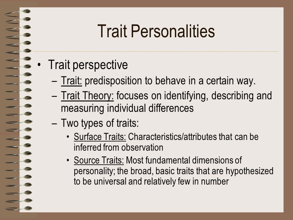 Trait Personalities Trait perspective