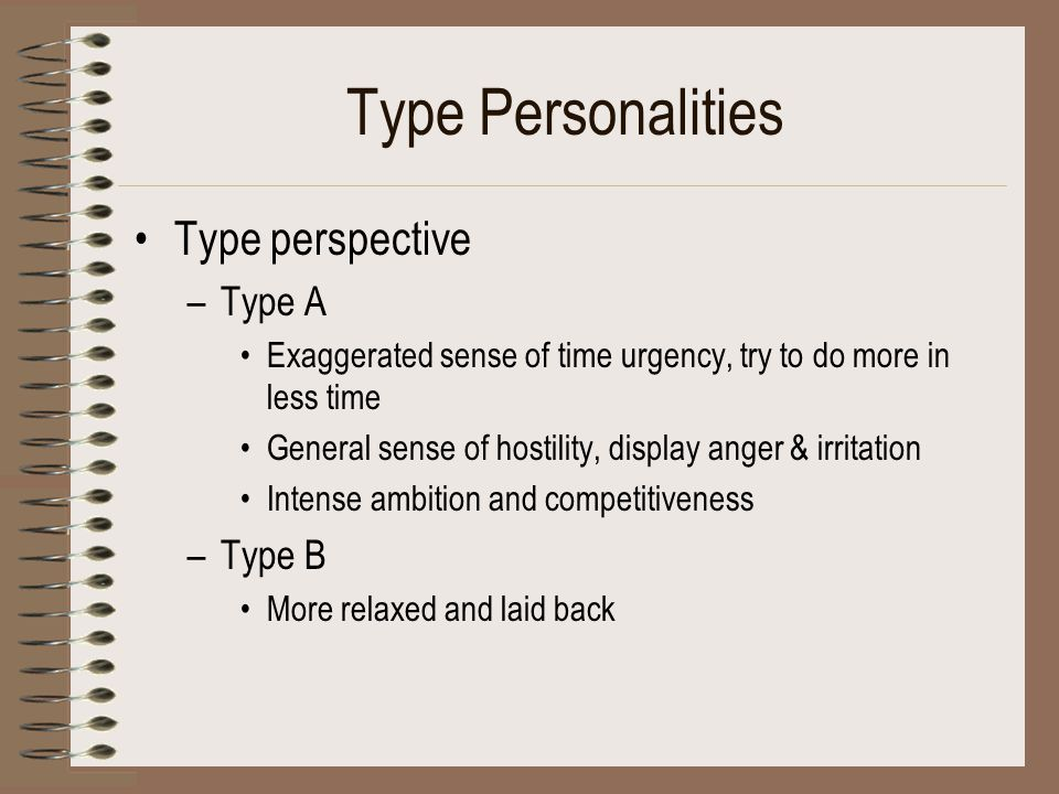Type Personalities Type perspective Type A Type B
