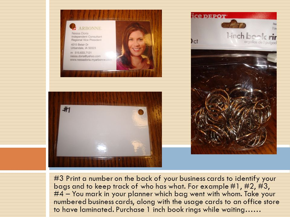 #3 Print a number on the back of your business cards to identify your bags and to keep track of who has what.