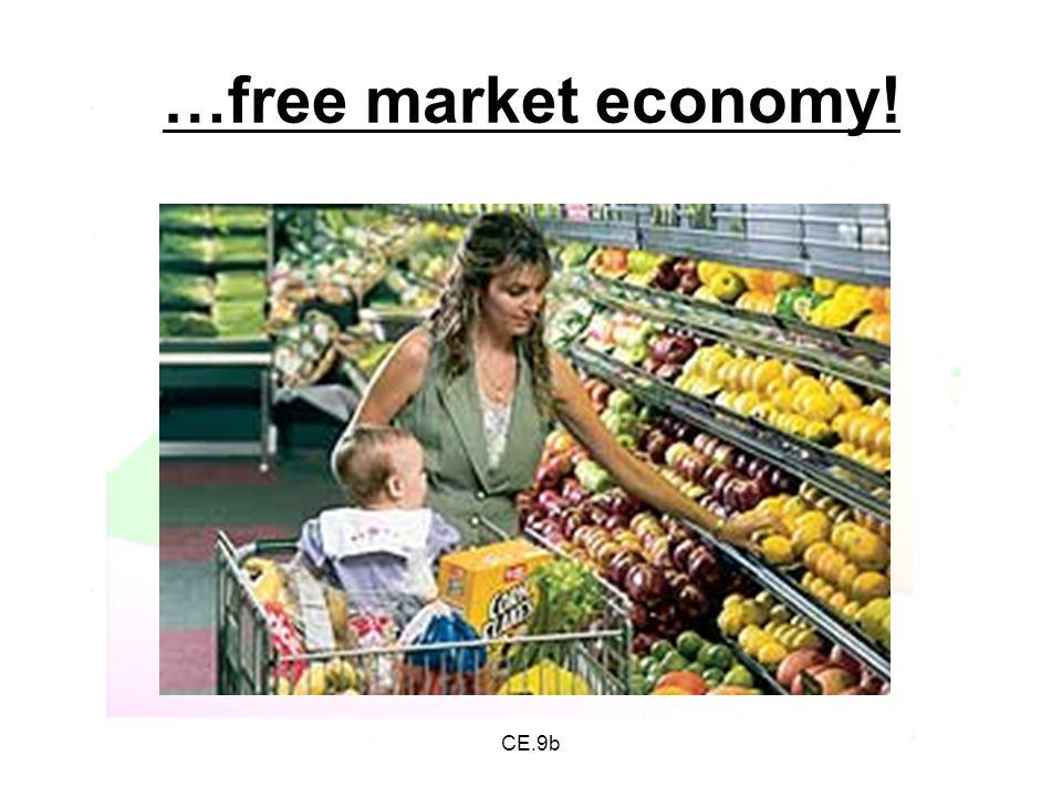 …free market economy! CE.9b