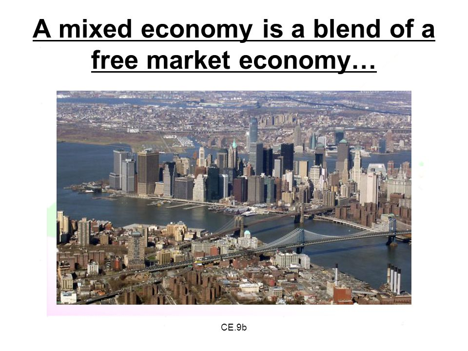A mixed economy is a blend of a free market economy…