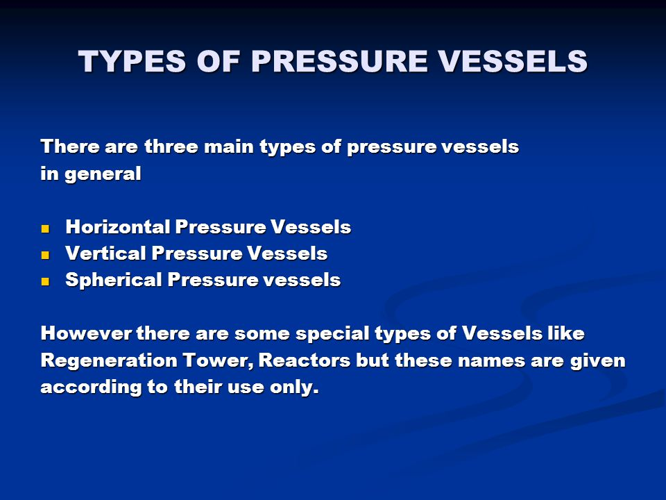 TYPES OF PRESSURE VESSELS