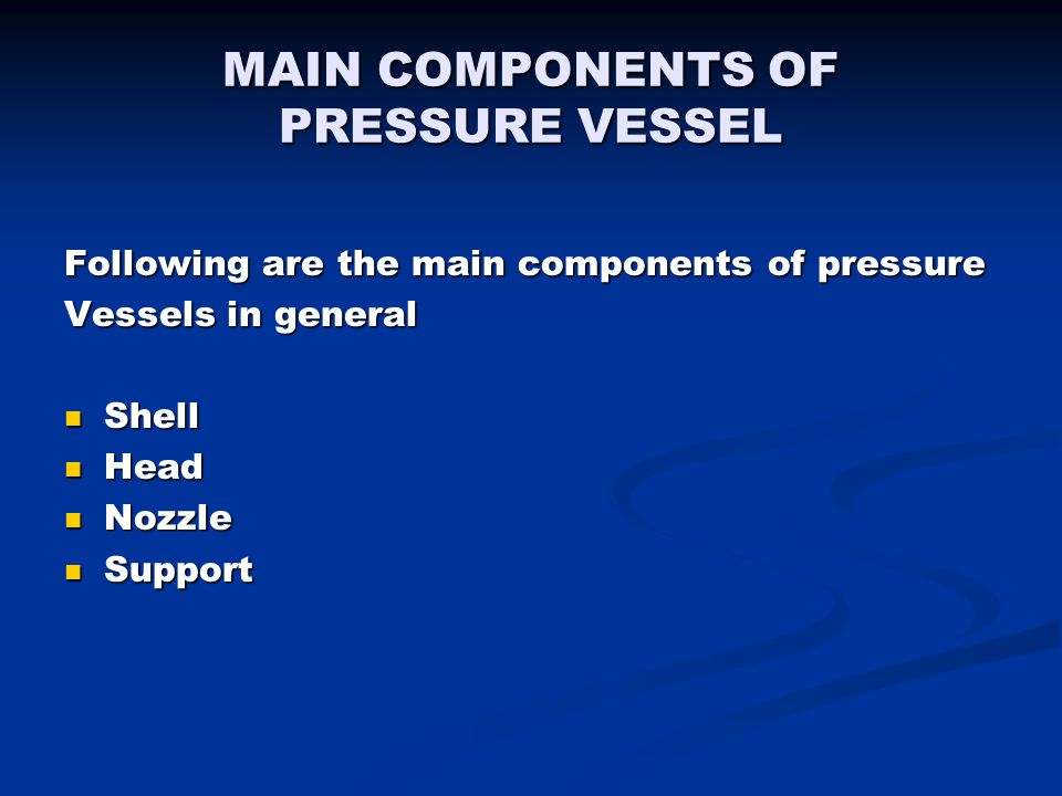 MAIN COMPONENTS OF PRESSURE VESSEL