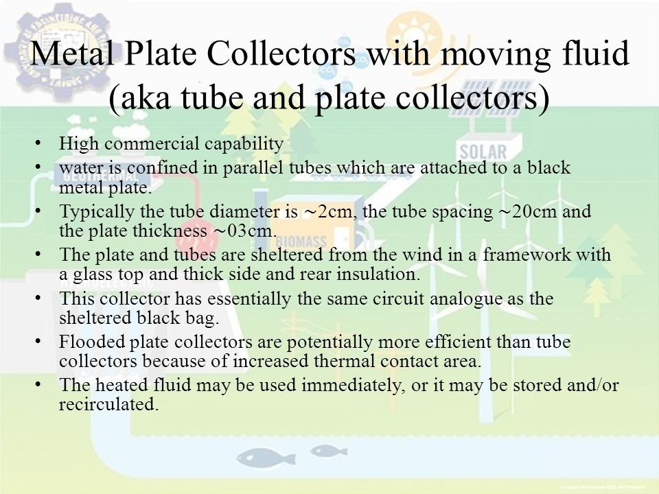 Metal Plate Collectors with moving fluid (aka tube and plate collectors)
