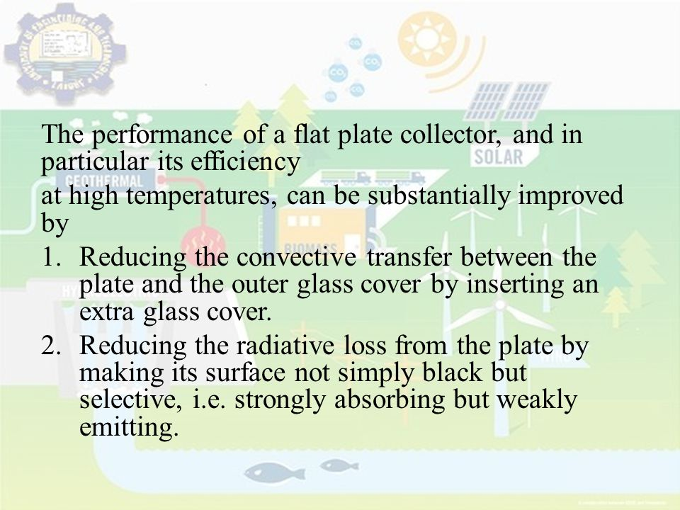 The performance of a flat plate collector, and in particular its efficiency