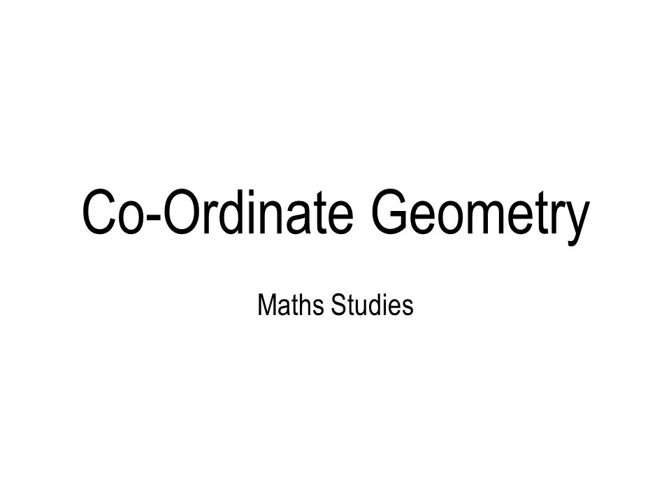 Co-Ordinate Geometry Maths Studies