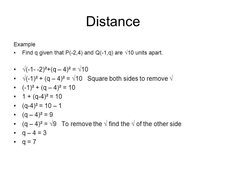 Distance √(-1- -2)²+(q – 4)² = √10