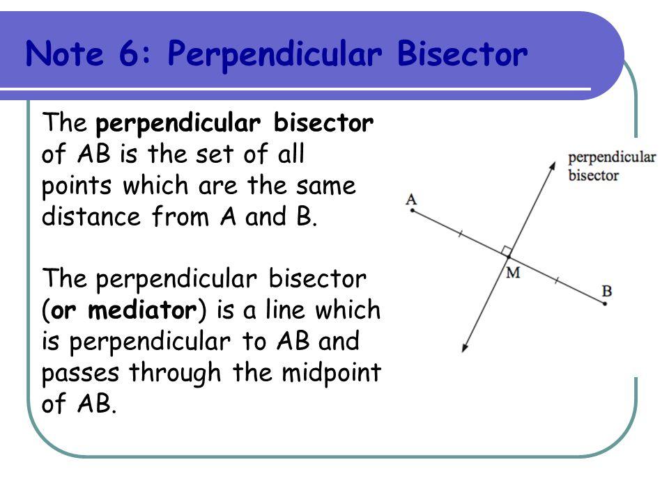 Note 6: Perpendicular Bisector