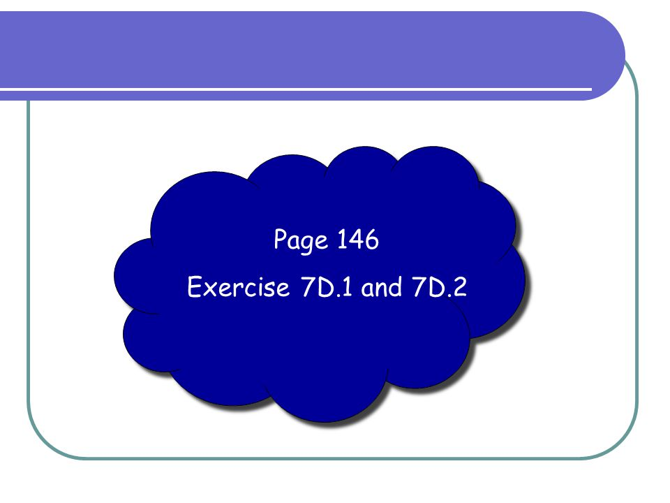 Page 146 Exercise 7D.1 and 7D.2