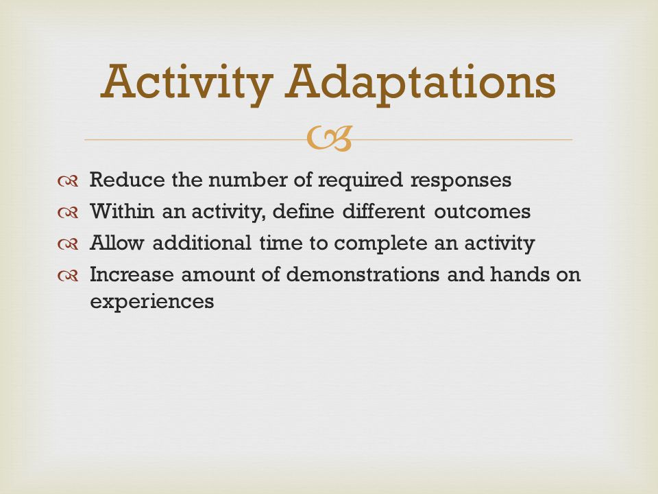 Activity Adaptations Reduce the number of required responses